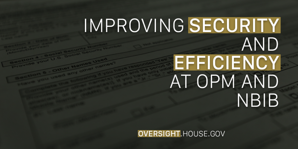 Improving Security and Efficiency at OPM and the National Background
